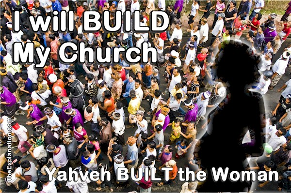 I will Build My Church = Yahweh Built the Woman