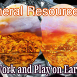 Mineral resources that allow humanity to work and play on Earth. Without them not only would humans not have any activities ... but they would simply not even exist.