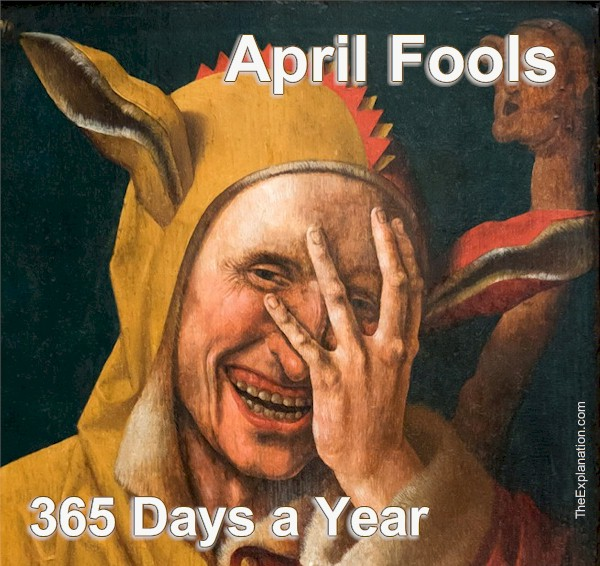 April Fools Day – 365 Days a Year