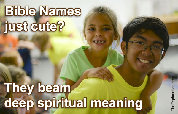 Bible names are not just cute, they beam significant spiritual meanings.