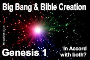 Genesis 1 refers to Bible Creation. Science Big Bang refers to Creation. are these two sources in accord? Do the Bible and Science agree about the origin of the universe?
