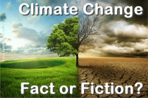 Climate change, fact or fiction? It has become a daily subject nowadays, a controversial one at that. What's your viewpoint?