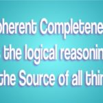Coherent Completeness is the logical reasoningof the Source of all things