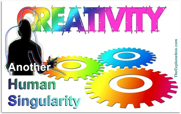 Creativity Sets Humankind Apart from and Above All Other Life on Earth