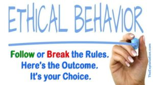 Ethical Behavior. Follow or break the rules. Here's the outcome, It's your choice.
