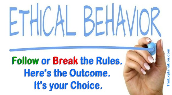 Ethical Behavior. Break the Rules, Here's the Outcome