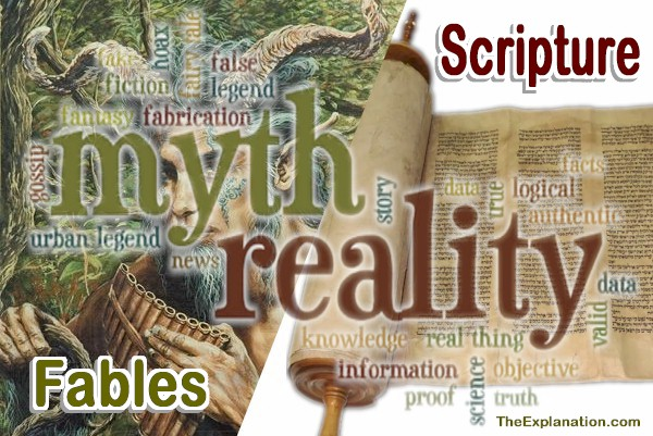 Myth or Reality, Fables or Scripture. What to Believe?