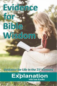 Evidence for Bible Wisdom - Guidance for life in the 21st century.