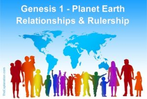 Genesis 1 is all about planet Earth, human relationships and the rulership of our environment.