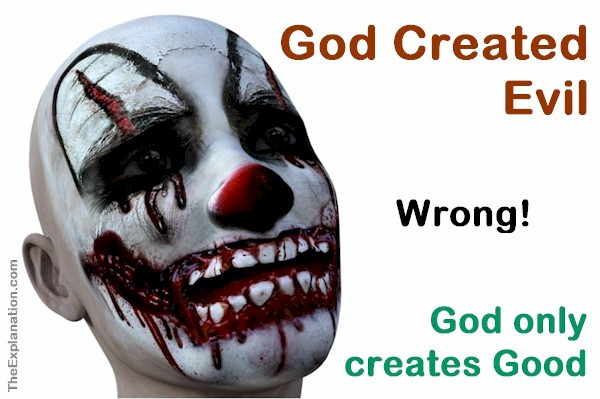 God created evil. A rampant idea that is entirely wrong. God only creates good.