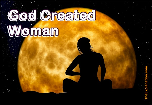 God created woman. In so doing, the drama reveals God's Plan for the future of Humankind.