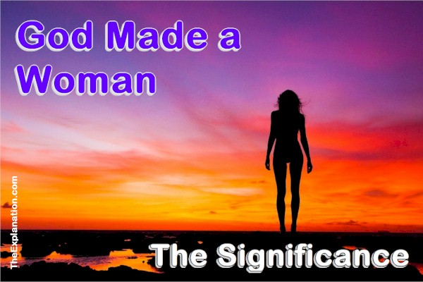God Made a Woman. The Feminine Moment. Discover the Meaning