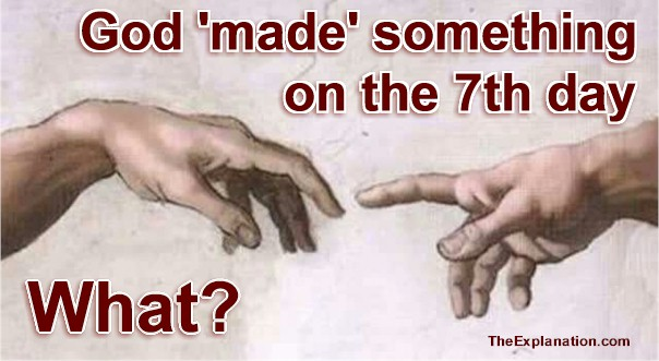 God Made Something on the Climactic 7th Day of Creation