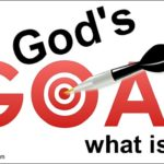God's goal, what is it?