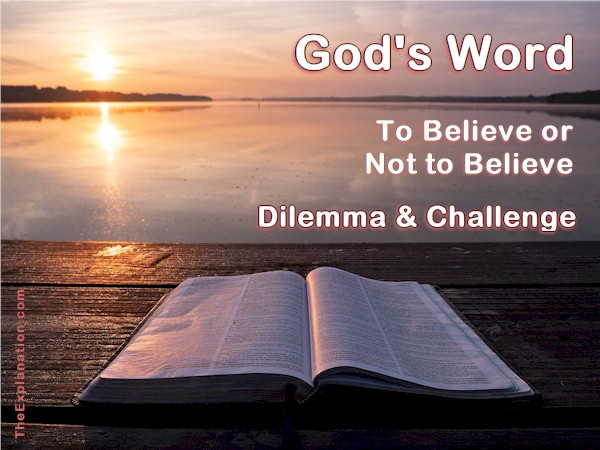 God's Word, Biggest Dilemma & Challenge of Your Life. Why?