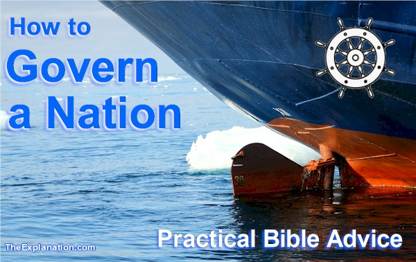 How to govern a country, family, community, Govern comes from gouvernail, rudder, to steer. Practical Bible advice.