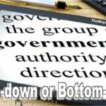 Government. We have two choices, bottom-up or top-down. How can we exercise rulership with justice?