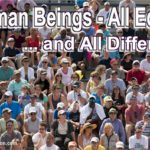 Human beings, worldwide we're all one race, all equal. Yet there are different genders and individually we're all different.