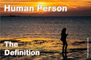 Human person. Finally, a definition based on real characteristics.