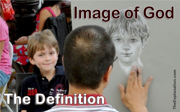 Humans are made in the image of God. Here's the definition of what that means.
