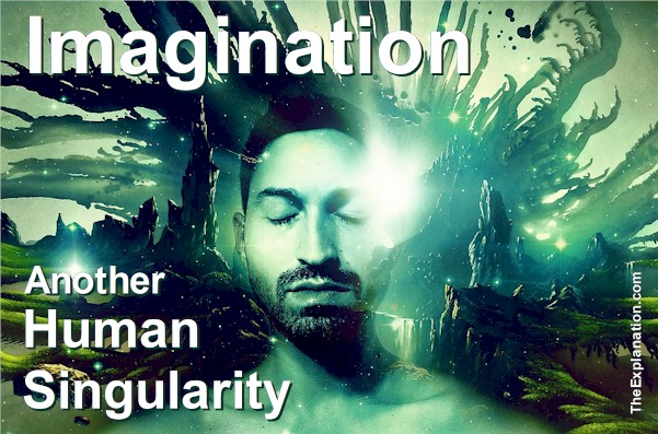 Imagination – Another Singularity of Humankind in Your Mind