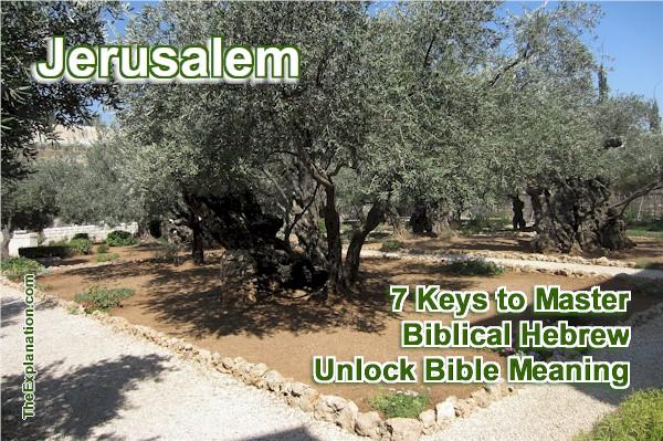 Jerusalem. 7 keys to master Biblical Hebrew will unlock Bible meaning.