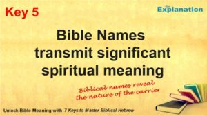 Bible names transmit significant spiritual meaning.