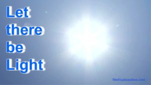 Let there be light. A well-known Bible quote. But what is the depth of its meaning? You'll be surprised.