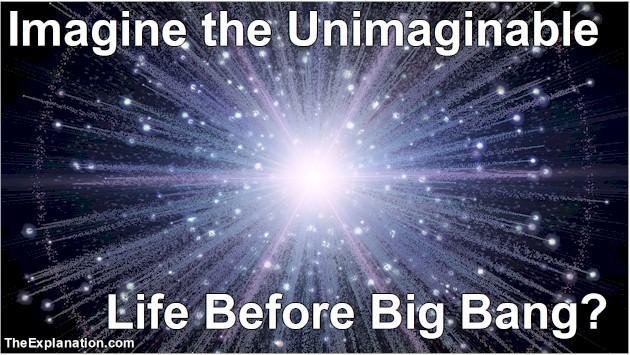 Imagine the Unimaginable: Big Bang