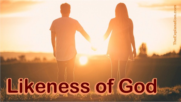 Humans have the Likeness of God – What that Means