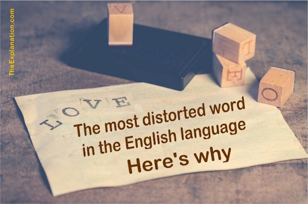 Love is the Most Distorted English Word. Here's Why