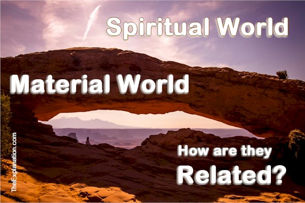 Material World, Spiritual World. Are They Compatible?