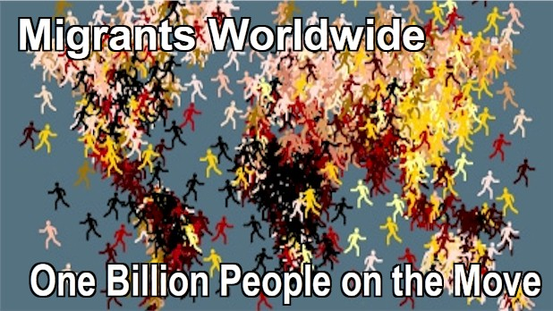 Migrants worldwide. One billion people on the move looking for more appropriate living conditions