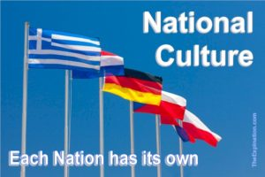 Nations of the world. Each one has its own cultural traditions and heritage. Patriotism talks to the national culture.