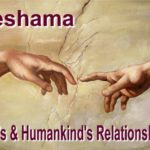 Neshama is the divine essence God breathed in the first man that defines His relationship with all humans.