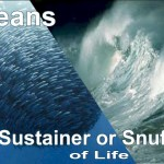 Oceans: Heat, Oxygen and Food for Life on Earth but, they can also be a snuffer of life.