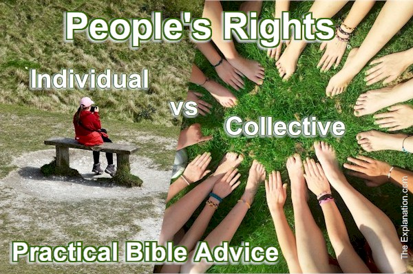 Individual Rights vs Collective Rights. The Bible Balance?