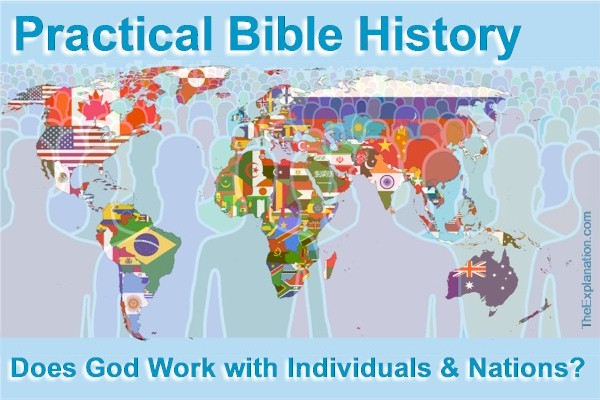 Practical Bible History. Does God work with Individuals and/or Nations?
