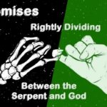 Promises. We must learn how to rightly divide between those of the Serpent and those of God.