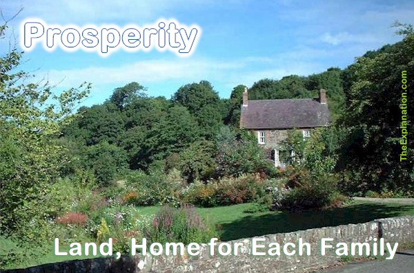 Prosperity is families being able to choose and own a home, a little bit of land and a decent salary. Wouldn't that be a prosperous nation?