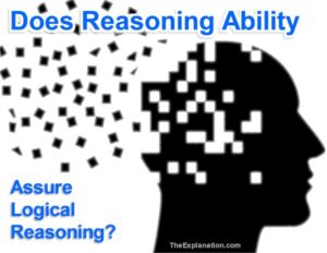 Does reasoning ability with the mind warrant logical reasoning?