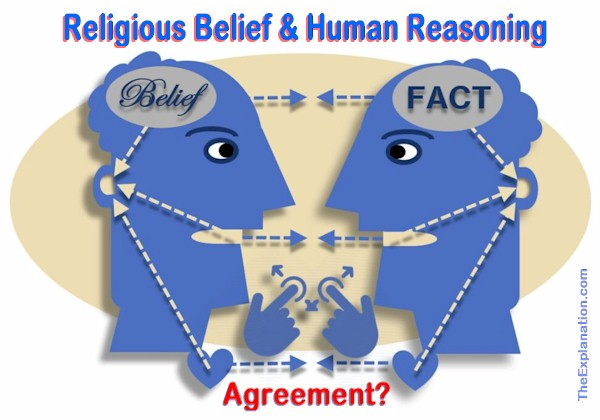Religious belief and human reasoning. Why can't belief and facts be in agreement?