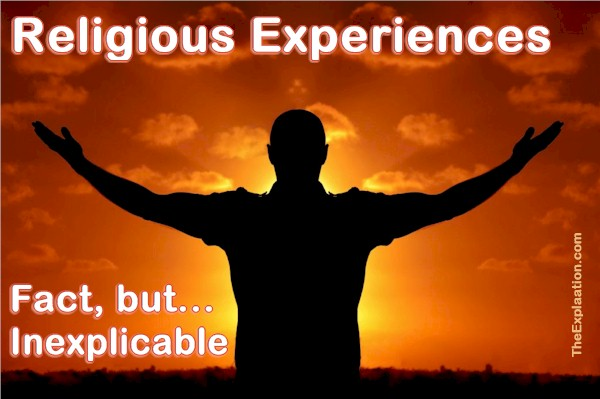Religious Experiences. Fact But Inexplicable