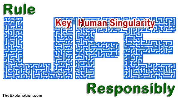 Rule Life Responsibly – The Key Human Singularity