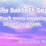 The Sabbath day has much more meaning than you think. Rest is only a part of its significance.