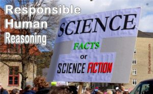 Science facts or science fiction. Responsible human reasoning