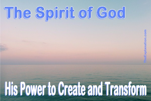 The Holy Spirit of God. This is the power He uses to create and transform to accomplish His Plan