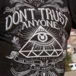 Don't Trust Anyone - Seek Truth - Live Free - Find Ansers