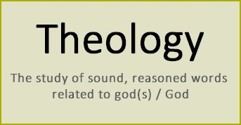 The theological approach is the study of sound, reasoned words related to god(s) / God