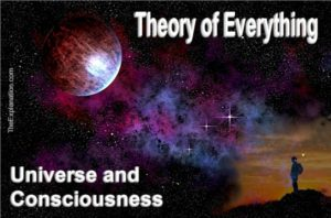 The theory of everything. Must include the Universe, Consciousness and the Spiritual, if it exists.